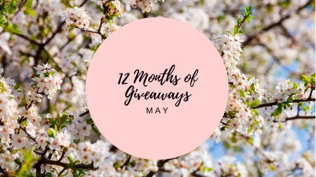 12 Months of Giveaways - May!