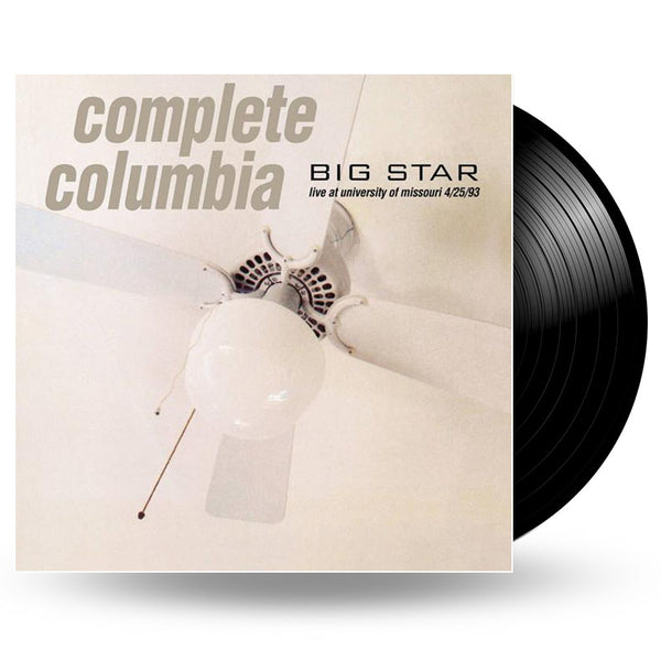BIG STAR - COMPLETE COLUMBIA: LIVE AT UNIVERSITY OF MISSOURI 4/25/93 - 2LP