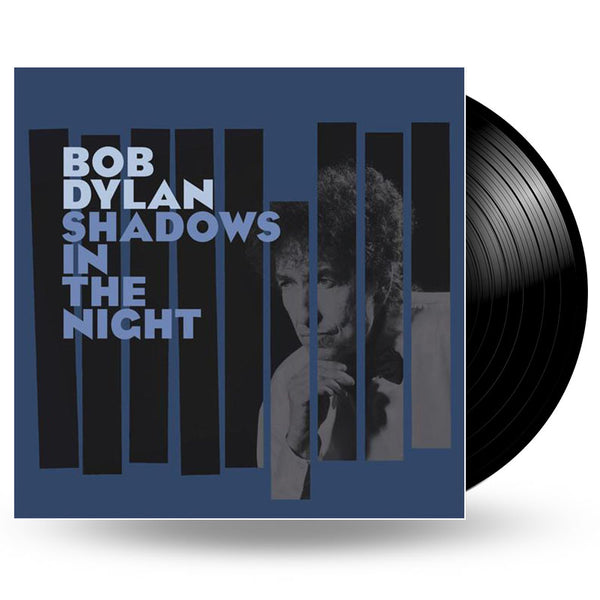 BOB DYLAN - SHADOWS IN THE NIGHT VINYL - LP