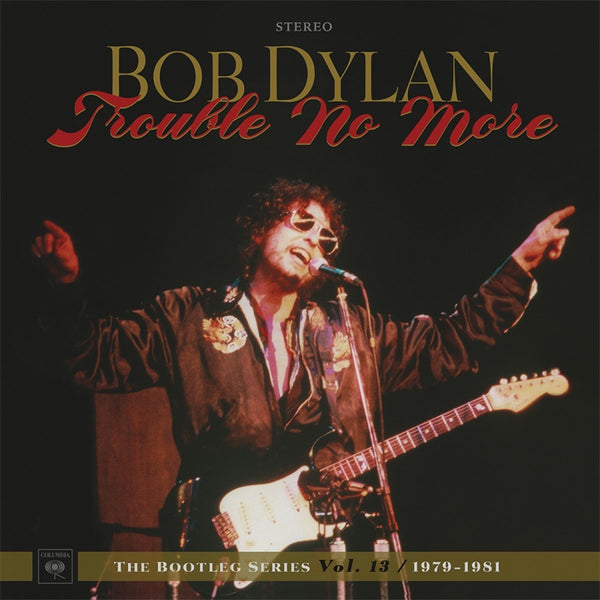 BOB DYLAN - TROUBLE NO MORE: THE BOOTLEG SERIES VOL. 13 / 1979-1981 (DELUXE EDITION) - BOXSET
