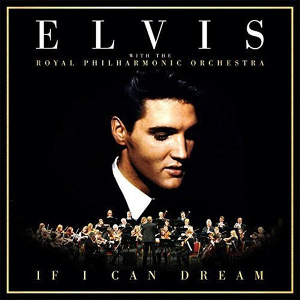 ELVIS PRESLEY - IF I CAN DREAM: ELVIS PRESLEY WITH THE ROYAL PHILHARMONIC ORCHESTRA - BOXSET