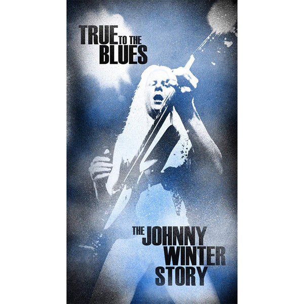 JOHNNY WINTER - TRUE TO THE BLUES: THE JOHNNY WINTER STORY - BOXSET