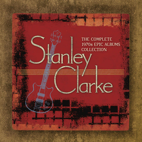 STANLEY CLARKE - THE COMPLETE STANLEY CLARKE 1970S EPIC ALBUMS COLLECTION - BOXSET