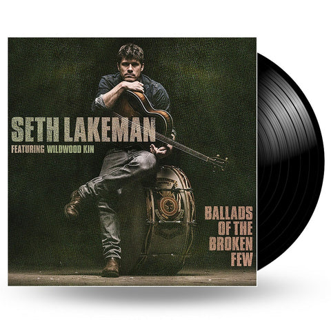 SETH LAKEMAN - BALLADS OF THE BROKEN FEW - LP