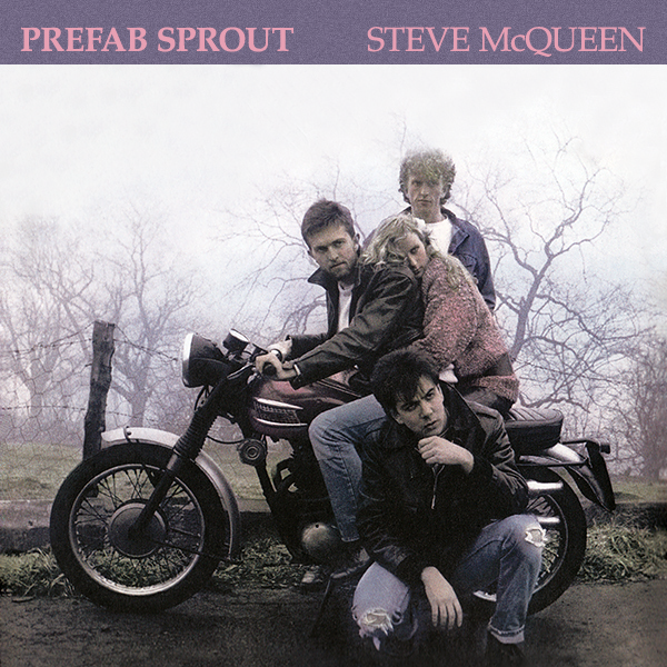 PREFAB SPROUT - STEVE MCQUEEN & BRUCE SPRINGSTEEN - THE WILD, THE INNOCENT AND THE E STREET SHUFFLE