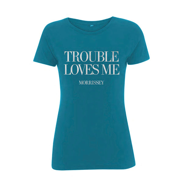 Trouble Loves Me Aqua Ladies Slim Fit Tee