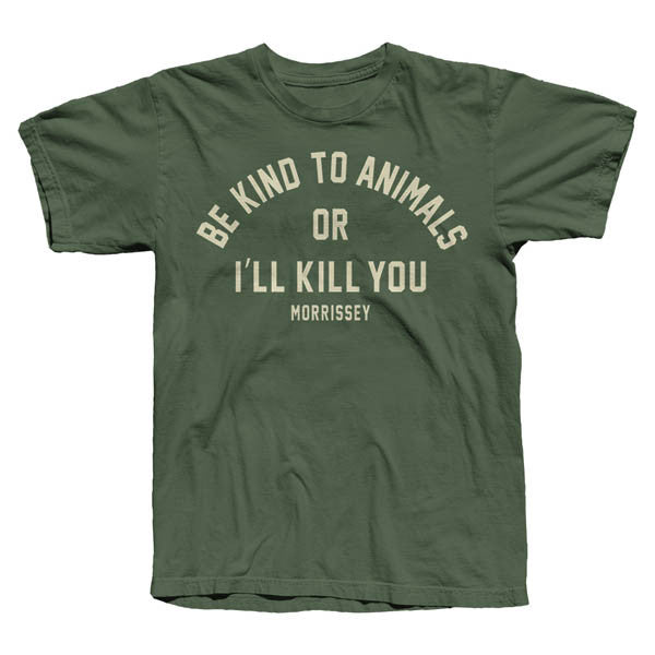 MILITARY GREEN BE KIND TO ANIMALS T-SHIRT
