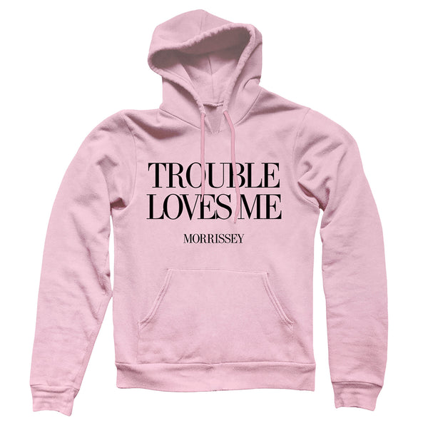 "LIGHT PINK """"TROUBLE LOVES ME"""" PULLOVER HOOD"