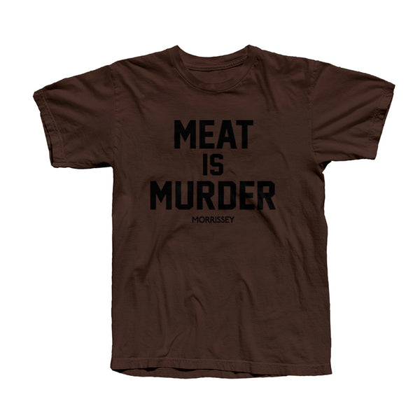 MEAT IS MURDER BROWN T-SHIRT