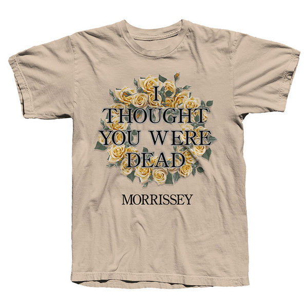 I Thought You Were Dead Sand T-shirt
