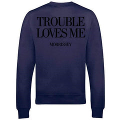 TROUBLE LOVES ME LADIES NAVY SWEATSHIRT