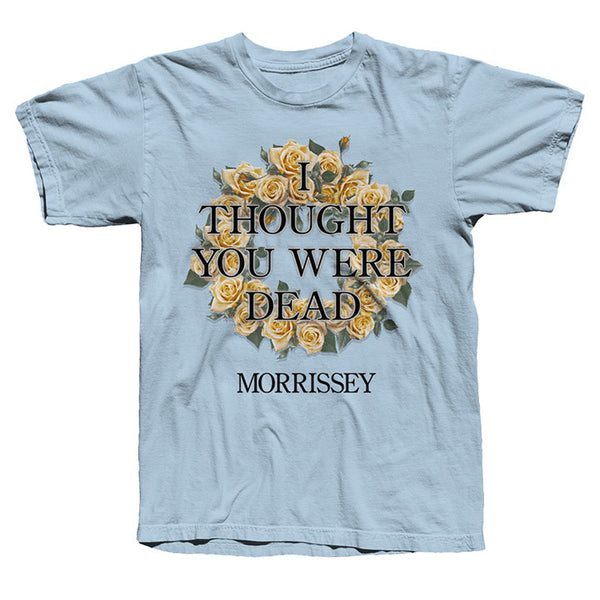 I Thought You Were Dead Light Blue T-shirt
