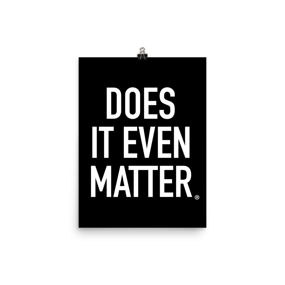 Does It Even Matter Poster