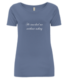 "Women's Open Neck T-Shirt ""he touched now he's buried"""