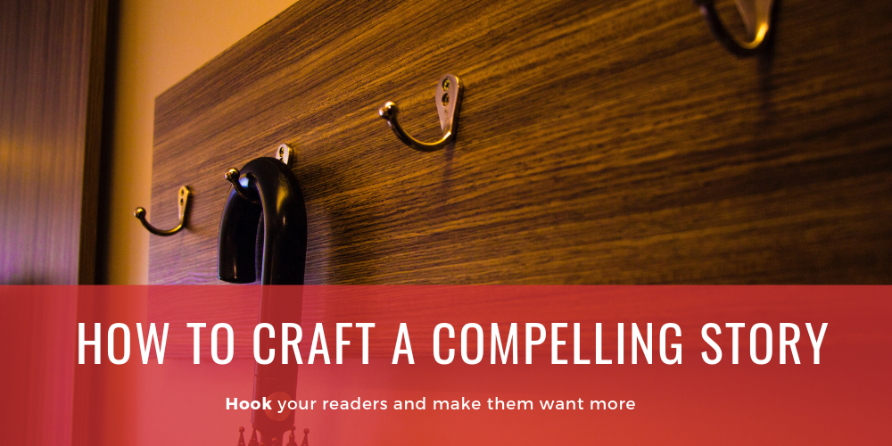 How To Craft a Compelling Story