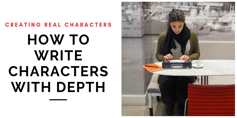 "Getting to Know Your Protagonist: How to Create ""Real"" Characters"