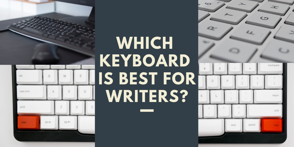 The Keyboards Every Writer Should Be Using