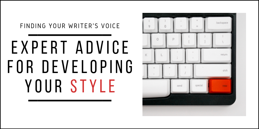 Finding Your Writer's Voice: Expert Advice for Developing Your Style