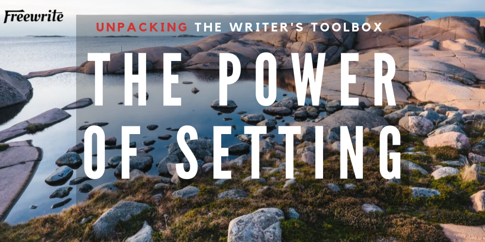 The Power of Setting: Using Vivid Description to Enthrall Your Readers