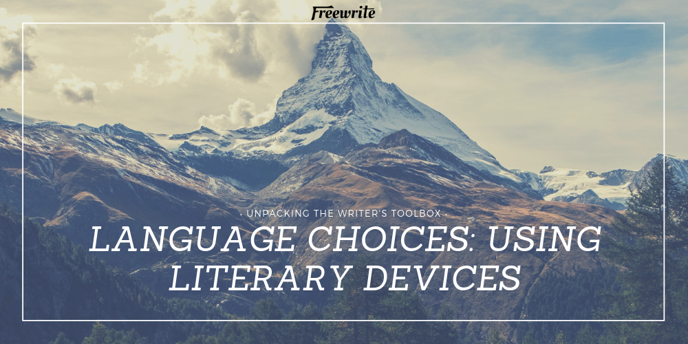 Language Choices: Using Literary Devices to Make Your Writing Stand Out