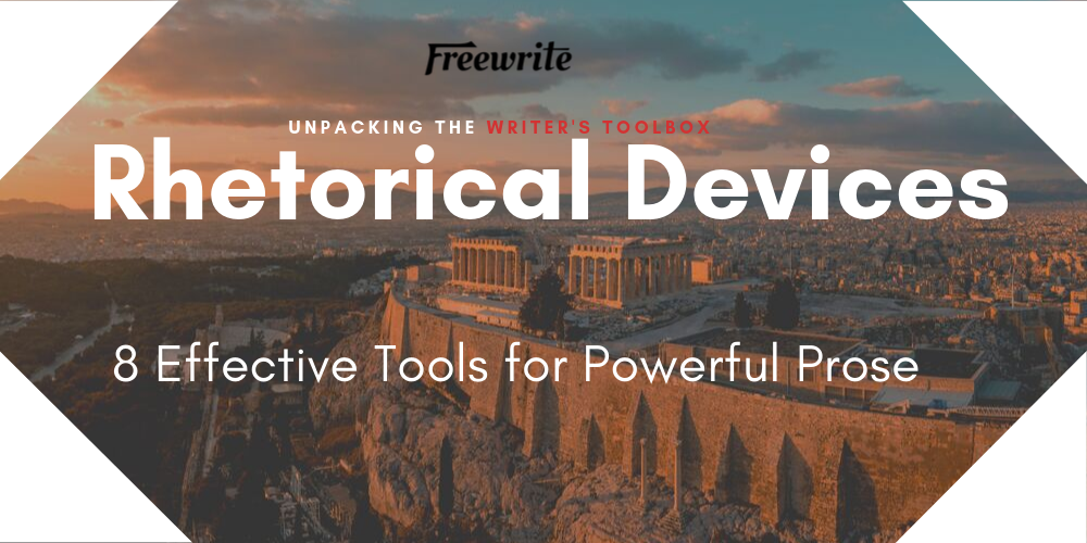 Rhetorical Devices: 8 Effective Tools for Powerful Prose