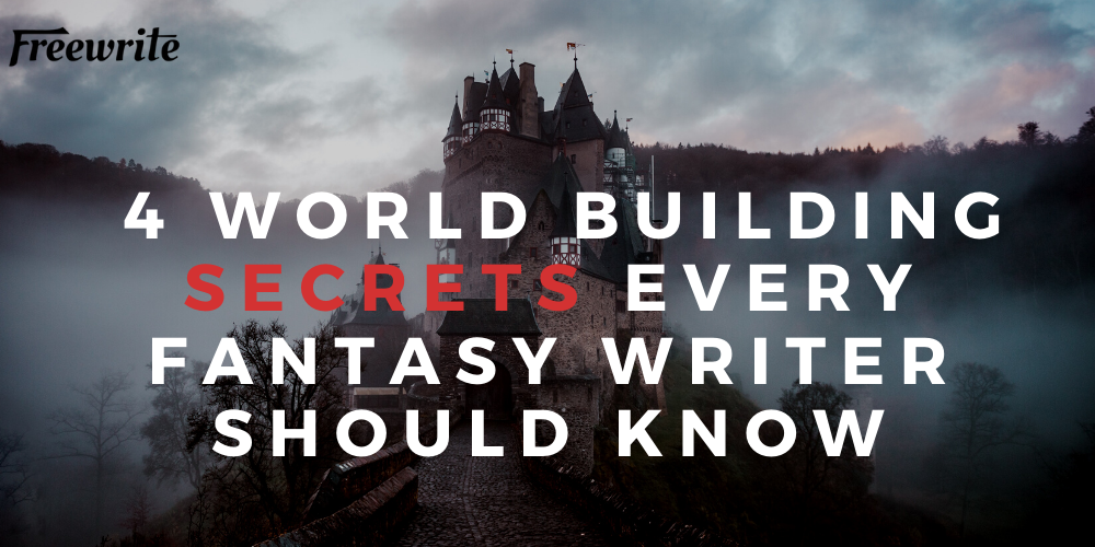 Essential World-Building Secrets for Fantasy Writers
