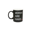 """Words Are Hard_"" Mug"