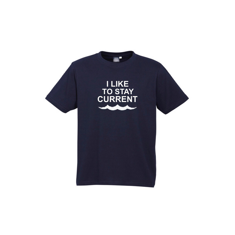 I Like To Stay Current T-Shirt
