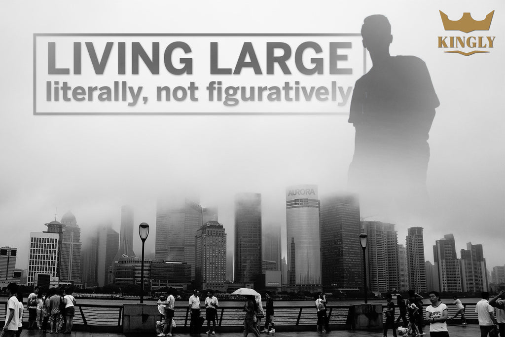 Living Large – Literally, not figuratively