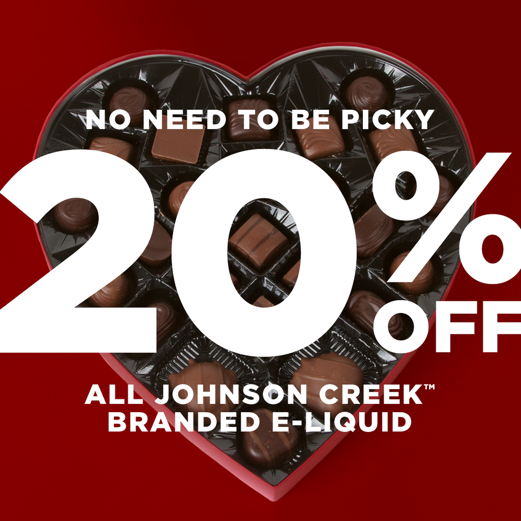 Shop your heart out. 20% off Johnson Creek e-liquid.