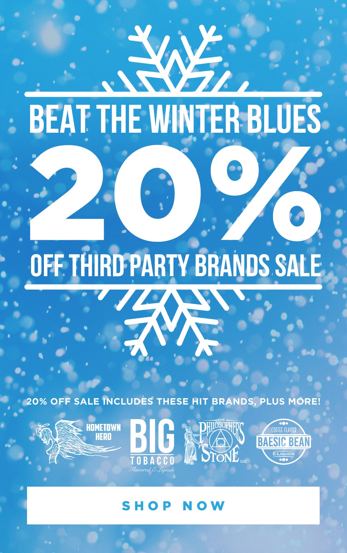 Beat the Winter Blues: 20% off all third party brands.