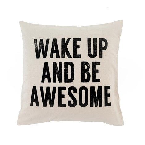 Pillow - Wake Up And Be Awesome - 45 cm  x 45 cm