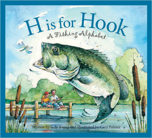 H is for Hook: A Fishing Alphabet (hardcover)