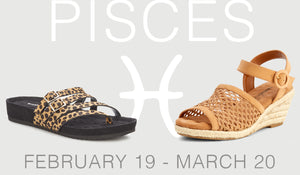 SHOE STYLE HOROSCOPES: PISCES – FEBRUARY 19 – MARCH 20