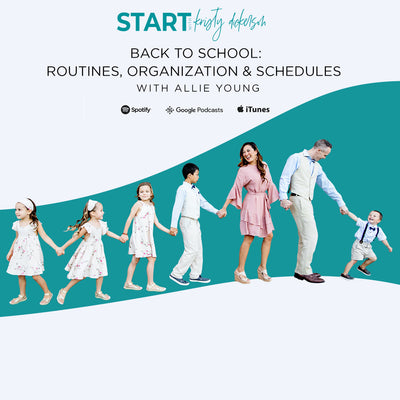 EP017 | Back To School: Routines, Organization & Schedules with Allie Young