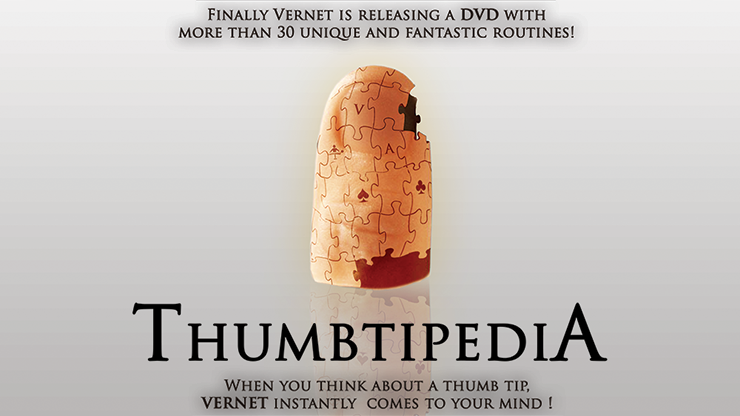 Thumbtipedia (DVD and Gimmick) by Vernet