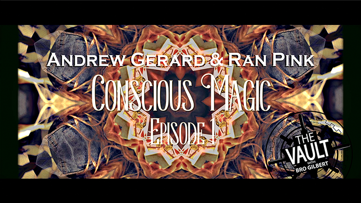 The Vault - Conscious Magic Episode 1 by Andrew Gerard and Ran Pink - Download