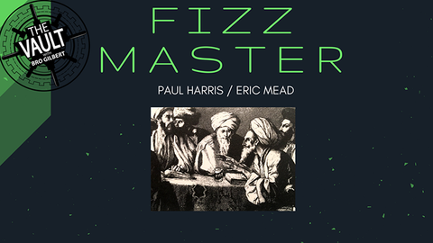 The Vault - Fizz Master by Paul Harris and Eric Mead - Download