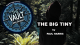 The Vault - The Big Tiny by Paul Harris - Download