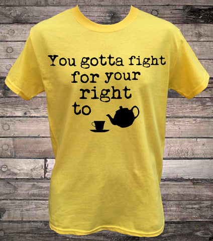 edde29da0 Fight For Your Right To Pour Tea T-Shirt