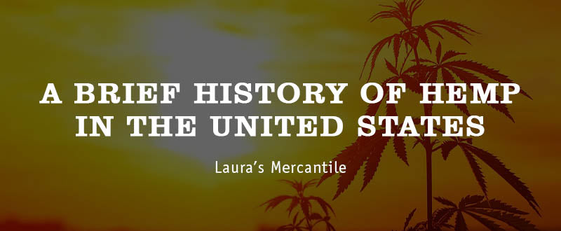 History of Hemp In The United States - Hemp History Week
