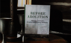 Before Abolition: African-Americans in early Clark County, Kentucky by Lyndon Comstock.