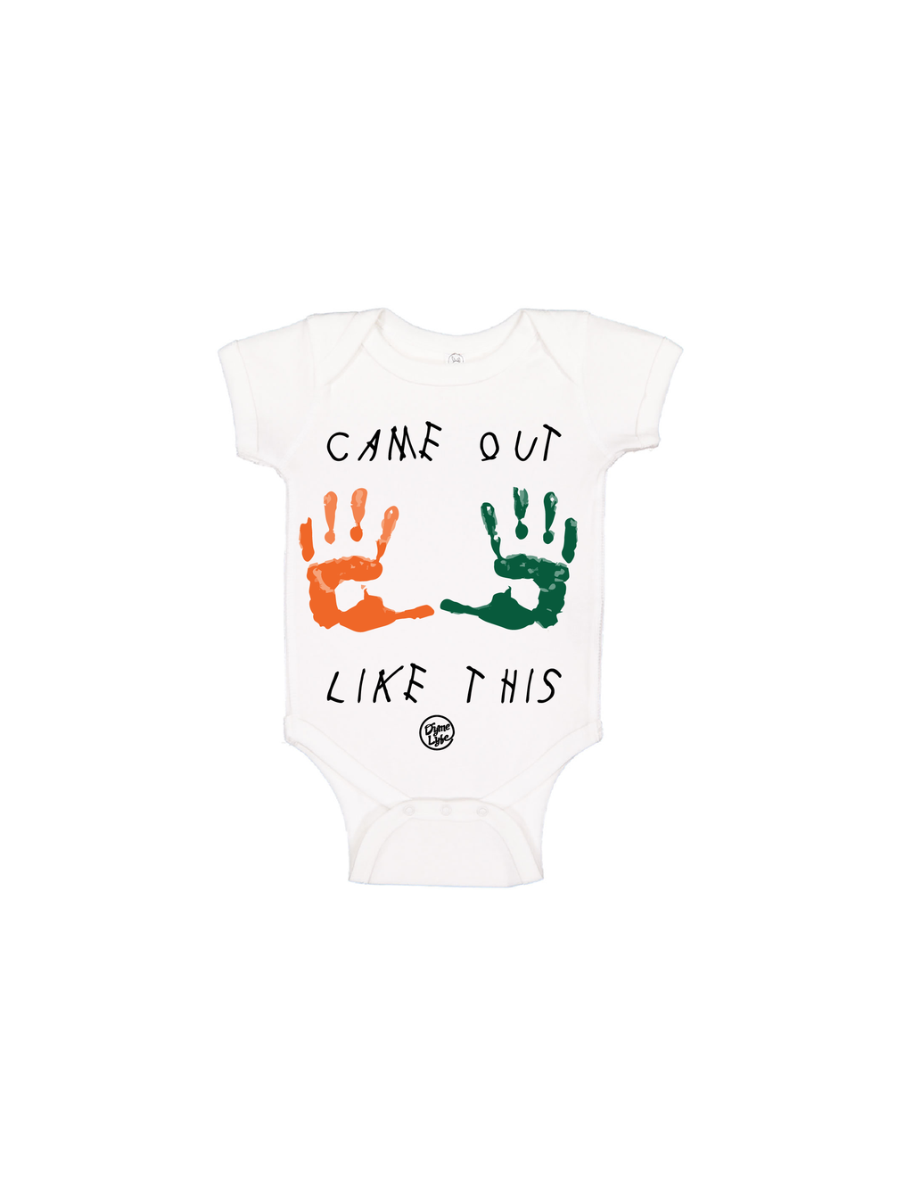 Miami Hurricanes Dyme Lyfe Infant Came Out Like This Onesie