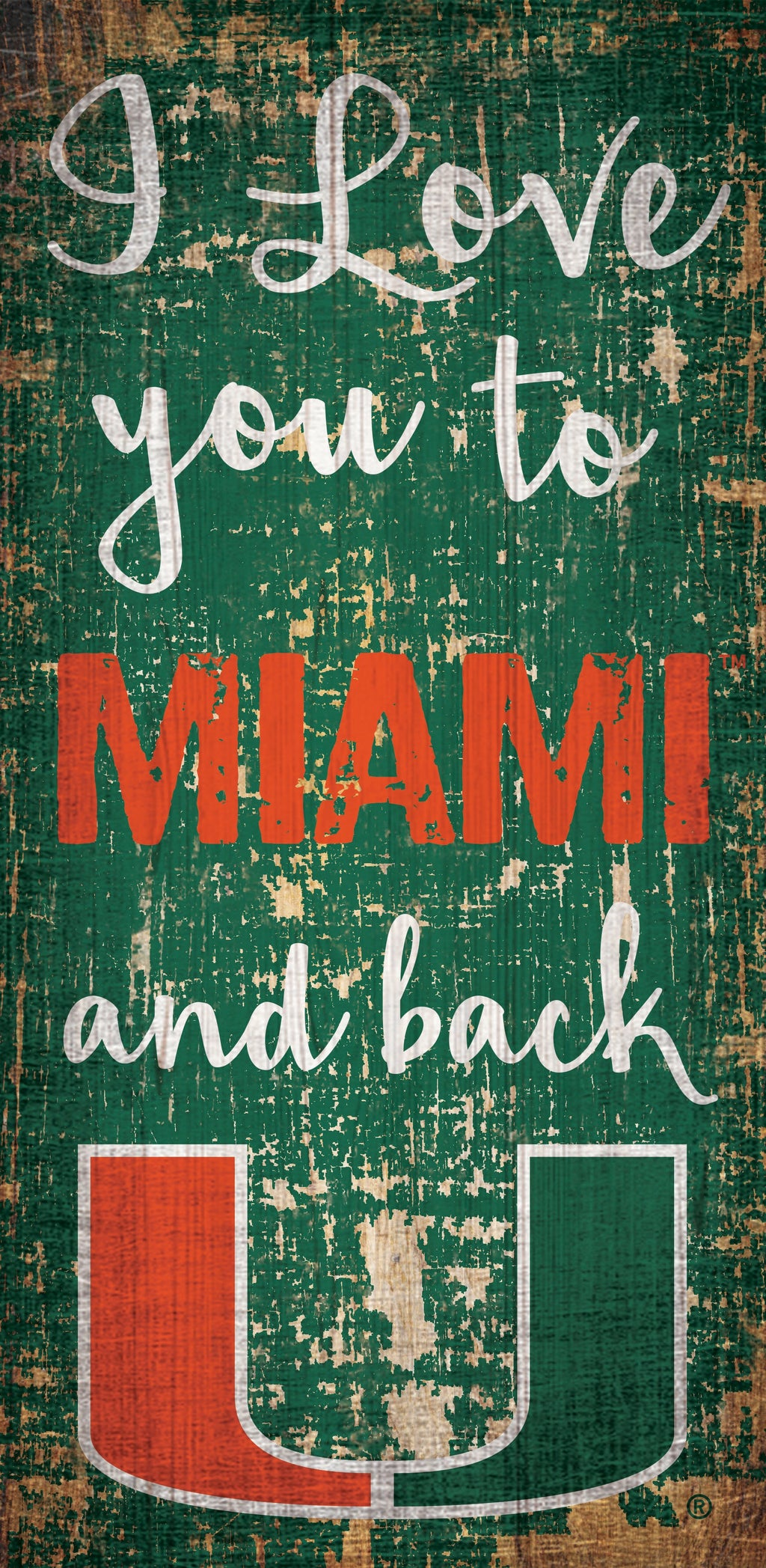 "Miami Hurricanes I Love You to Miami and Back Wooden Sign - 6"" x 12"""