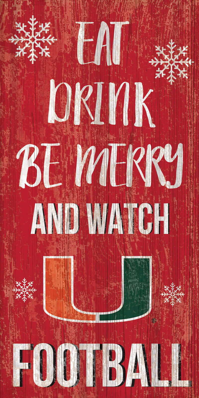 Miami Hurricanes Eat, Drink, Be Merry Wooden Sign - 6