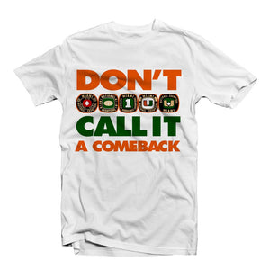 Miami Hurricanes Duh Nation Don't Call It A Comeback T-Shirt - White
