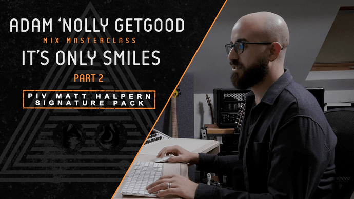 Nolly Mix Masterclass: It's Only Smiles by Periphery part 2