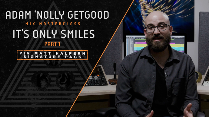 Nolly Mix Masterclass: It's Only Smiles by Periphery part 1