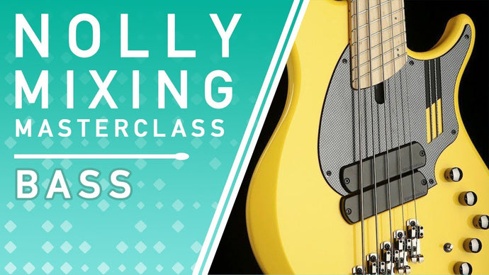Nolly's Mixing Masterclass: Bass Processing
