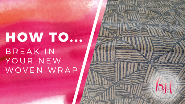 how to break in your woven wrap